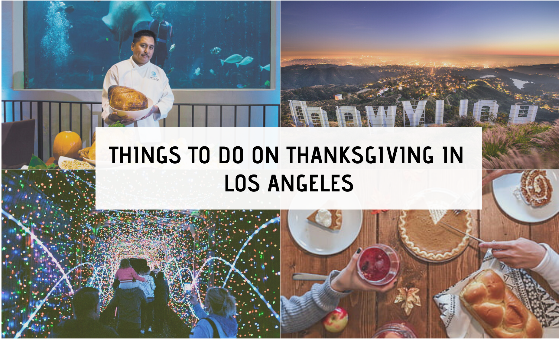 A Four photo collage of things to do in Los Angeles on Thanksgiving with a text overlay.