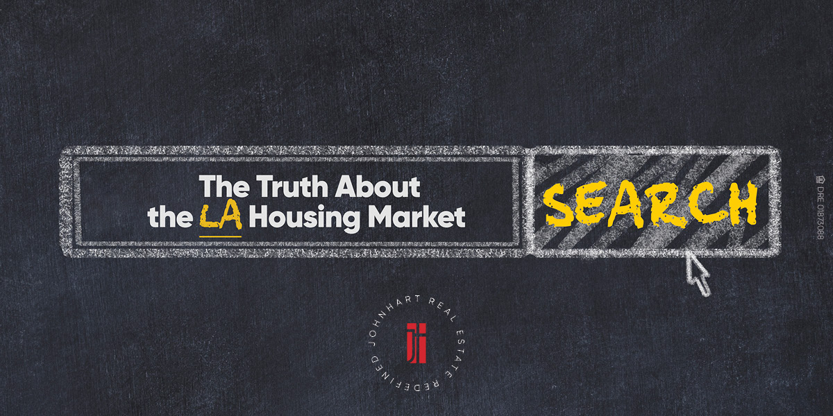 "Google search bar on chalkboard background, white font reads, ""The Truth About The LA Housing Market"". Search button. JohnHart red logo."
