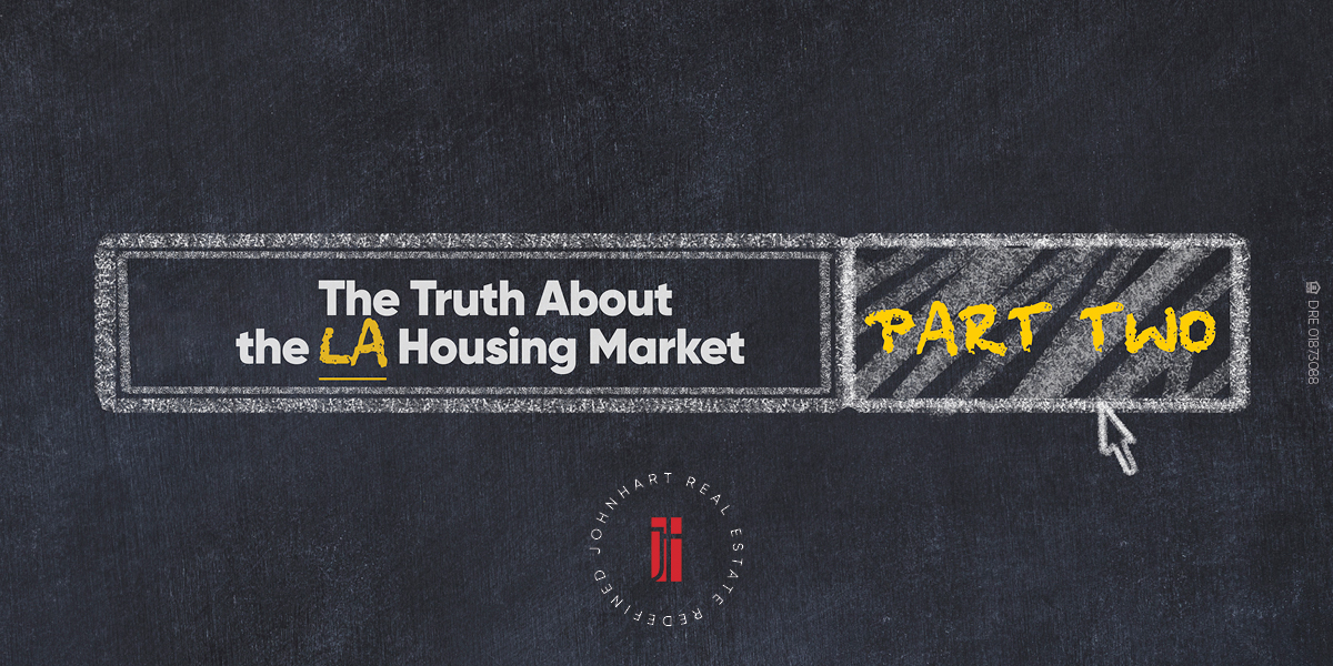 The Truth about the LA Housing Market: Part Two