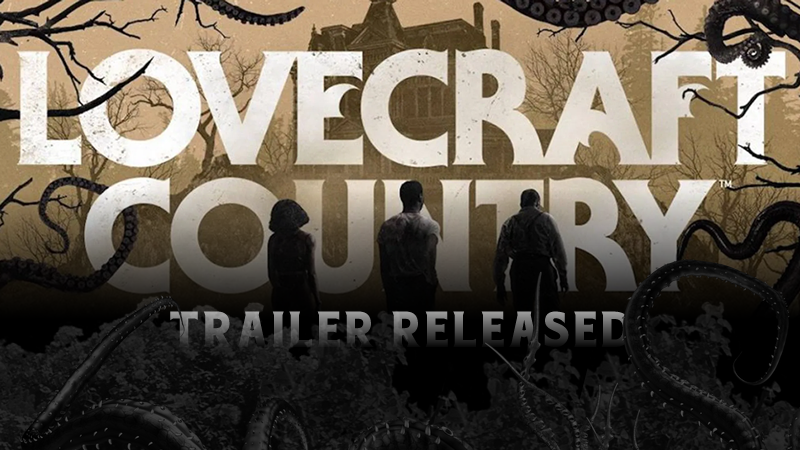 lovecraft country trailer released 3 people standing looking at an old mansion with mist and fog around sepia tone with tentacles trees plants and creatures coming from behind