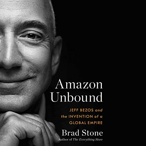 """Cover of """"Amazon Unbound: Jeff Bezos and the Invention of a Global Empire"""" by Brad Stone, one of our summer book recommendations."""