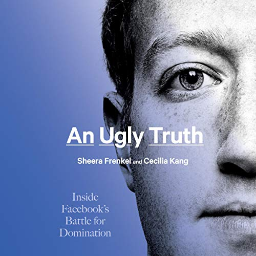 """Cover of """"An Ugly Truth: Inside Facebook's Battle for Domination"""" by Cecilia Kang & Sheera Frenkel, one of our summer book recommendations"""