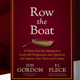 """Cover of """"Row the Boat: A Never-Give-Up Approach to Lead with Enthusiasm and Optimism and Improve Your Team"""" and Culture by Jon Gordon & P.J. Fleck, one of our summer book recommendations."""