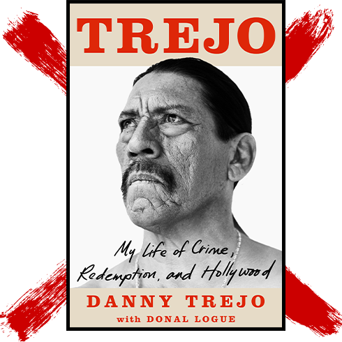 """Cover of """"Trejo: My Life of Crime, Redemption, and Hollywood"""" by Danny Trejo"""